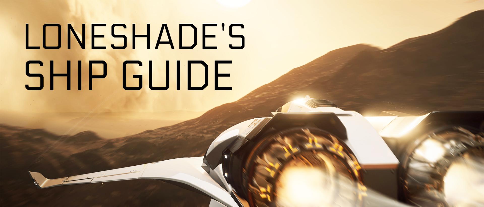Loneshade's Ship Guide
